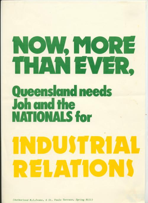 Now, more than ever, Queensland needs Joh and the Nationals for Industrial Relations, 1986.