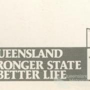 Queensland a Stronger State, a Better Life, 1985